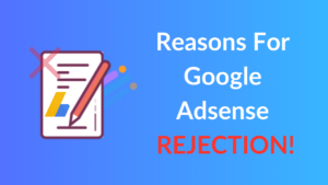 Common Reasons for Google AdSense Rejection