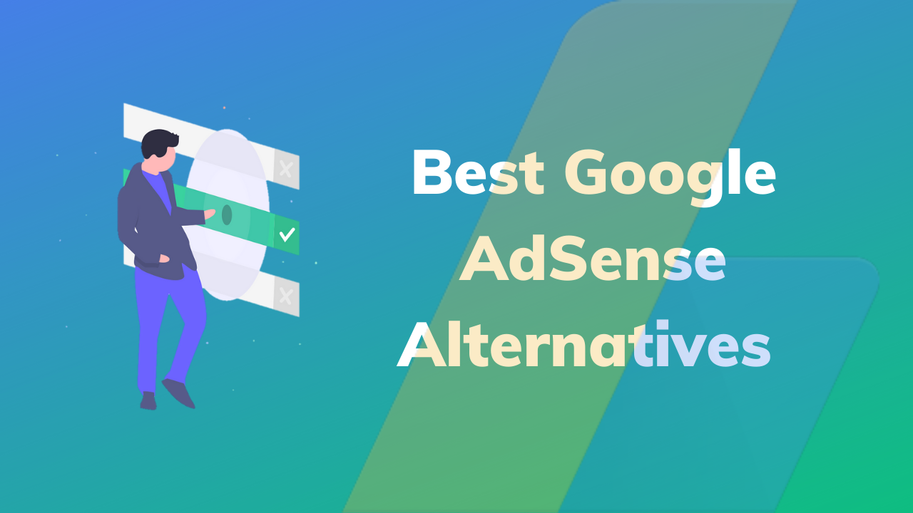 Best Google Adsense Alternatives In 2020