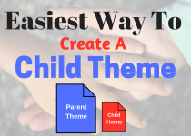 Easiest Way To Create A Child Theme- Without Coding, create a child theme, how to create a child theme, install a wordpress child theme, child theme,wordpress tutorials,