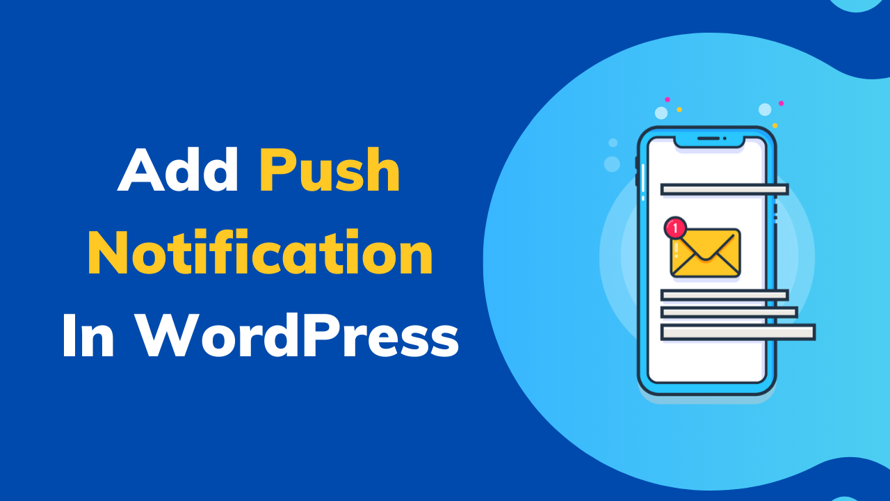How To Add Browser Push Notification In WordPress Website_