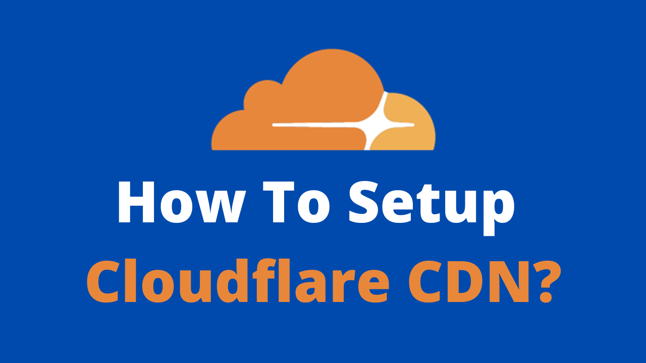 How To Setup Cloudflare CDN_