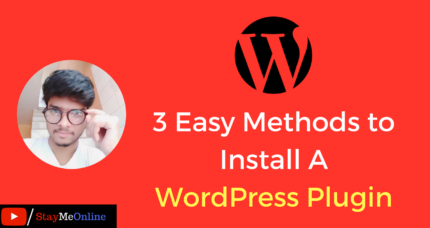 3 Easy Methods to Install A WordPress Plugin – Beginners Must Know