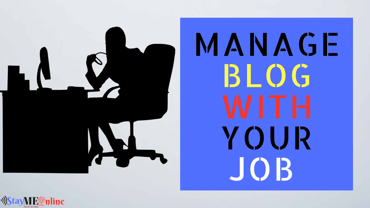 How To Manage A Blog Without Quitting Your Job_