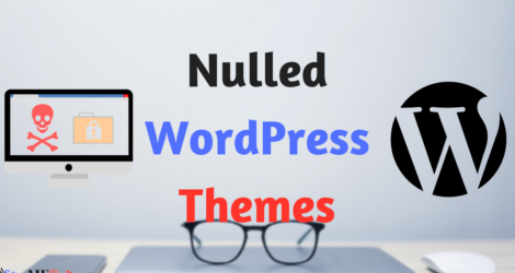 WordPress Nulled Themes: Should You Use Or Not?