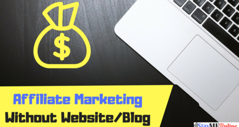5 Effective Ways To Earn From Affiliate Marketing Without A Website Or Blog