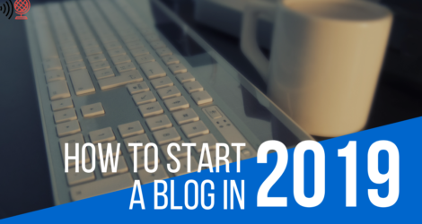 Complete Guide: How to Start a Blog In 2019?