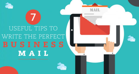 7 Useful Tips To Write the Perfect Business Mail