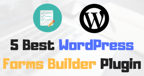 5 Best Free & Paid Forms Builder For WordPress
