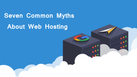 Seven Common Myths About Web Hosting