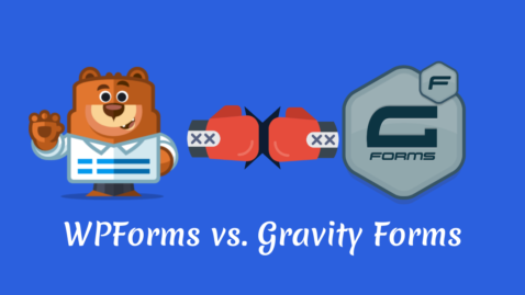WPForms Vs Gravity Forms: Which One You Should Choose In 2019?