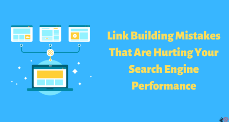 Link Building Mistakes That Are Hurting Your Search Engine Performance