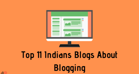 Top 11 Indians Blogs About Blogging To Learn Blogging In 2019