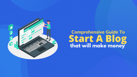 How To Start A Blog In 2020? 11-Step Comprehensive Guide