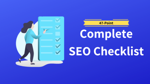 47-Point Complete SEO Checklist You Need For Your Blog