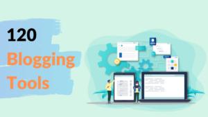 120 Blogging Tools