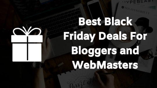 43 Best Black Friday 2019 Deals For Bloggers And Webmasters