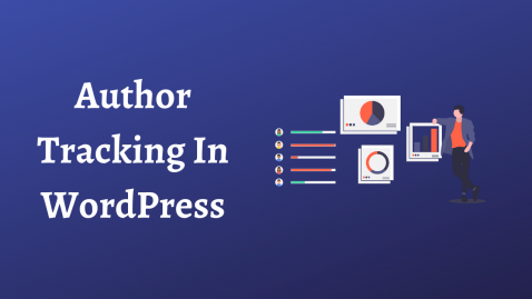 Enable Author Tracking In WordPress With This Easiest Method In 2020