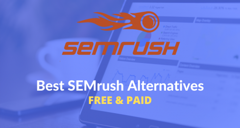 12 Best SEMrush Alternatives For 2020 [Free & Paid]