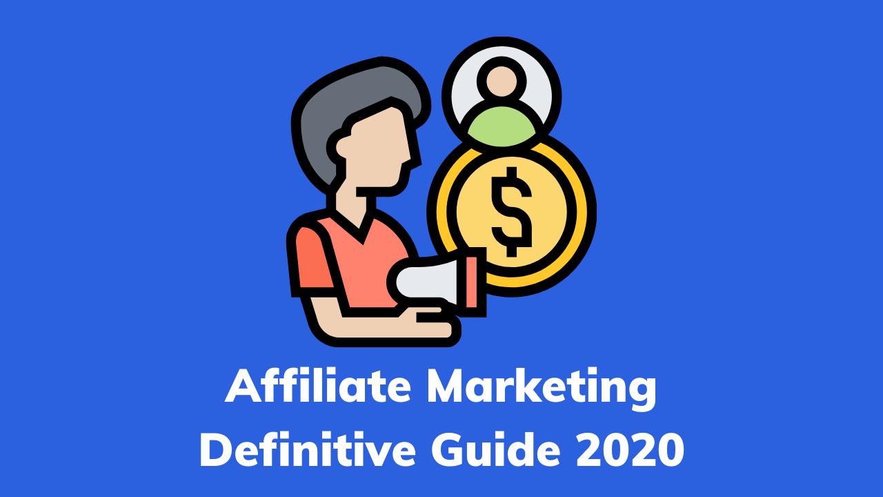 Affiliate Marketing Definitive Guide