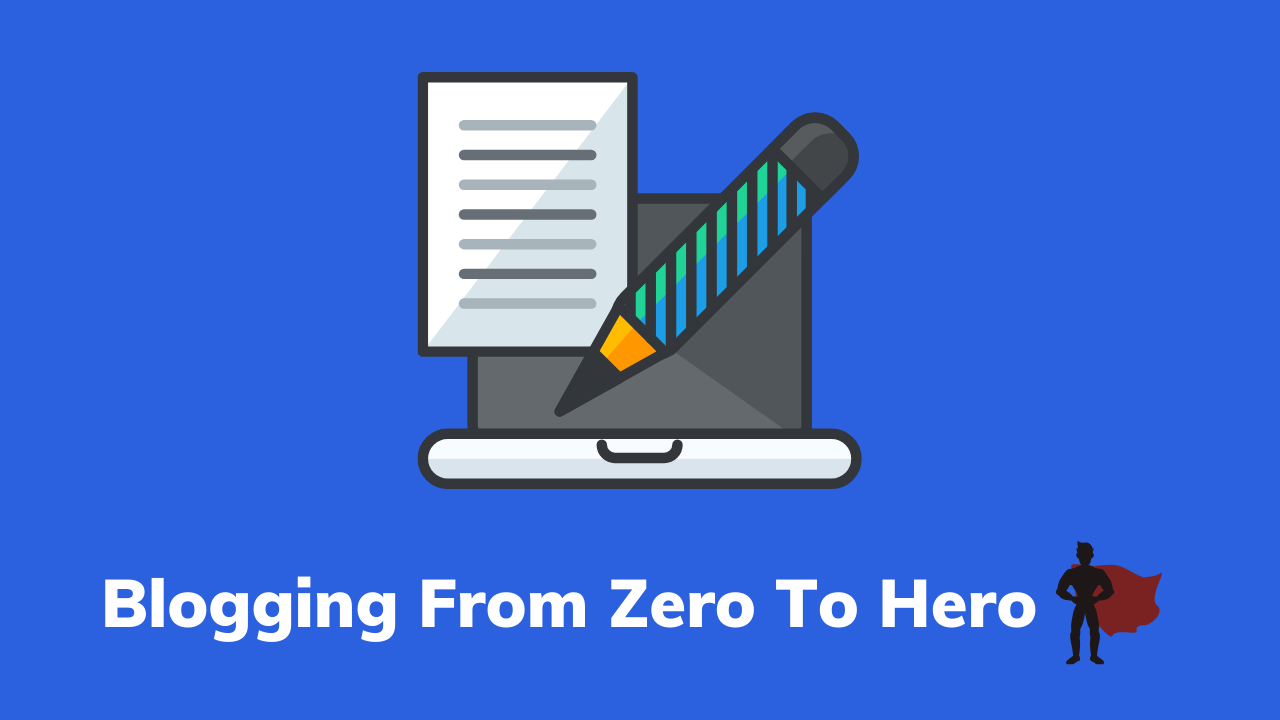 Blogging From Zero To Hero