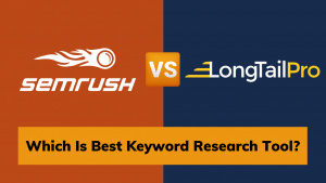 SEMrush Vs LongTailPro