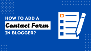 how to add a contact form in blogger