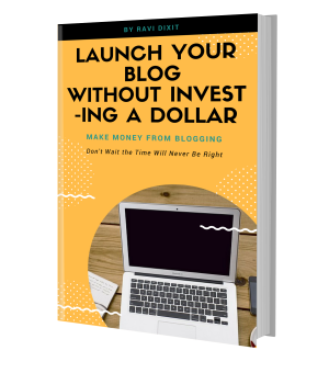 Lunch Your Blog Without Investing A Single Dollar-An Ebook By Ravi Dixit